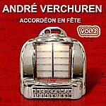 André Verchuren André Verchuren - Accordéon En Fête Vol.2 - Grands Succès