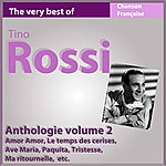 Tino Rossi The Very Best Of Tino Rossi: Anthologie, Vol. 2 (Les Incontournables De La Chanson Française)