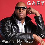 Gary What's My Name - Single