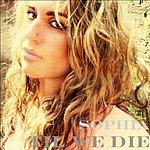 Sophia Till We Die - Single