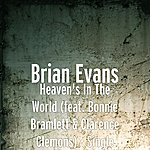 Brian Evans Heaven's In The World (Feat. Bonnie Bramlett & Clarence Clemons) - Single