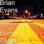 Brian Evans Bum - Single