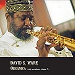 David S. Ware Organica (Solo Saxophones, Volume 2)