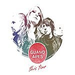 Guano Apes This Time