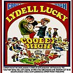 Lydell Lucky Cooley High (Deluxe Version)