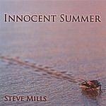 Steve Mills Innocent Summer
