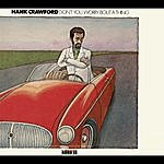 Hank Crawford Don't You Worry 'bout A Thing (Cti Records 40th Anniversary Edition - Original Recording Remastered)