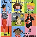 Tricia Lowenfield The Good Shepherd Knows My Name