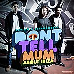 PSY Dont Tell Mum About Ibizia EP