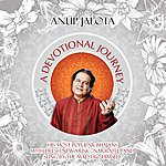 Anup Jalota A Devotional Journey – Classics Re-Created