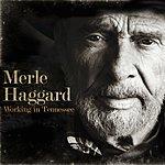 Merle Haggard Working In Tennessee