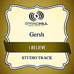 Gersh I Believe (Studio Track)