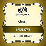 Gersh Breakdown (Studio Track)