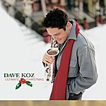 Dave Koz Ultimate Christmas