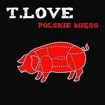 T-Love Polskie Mieso (Radio Edit)