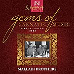 Malladi Brothers Gems Of Carnatic Music - Live In Concert 2003 – Malladi Brothers