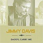 Jimmy Davis Daddy, Carry Me