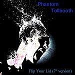 "Phantom Tollbooth Flip Your LID (7""Version)"