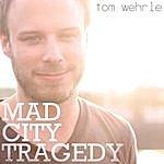 Tom Wehrle Mad City Tragedy