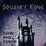 Squanky Kong Raven Rock Remixes