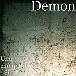Demon Uz A Chump(Freestyle) - Single