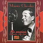 Maurice Chevalier Chevalier, Maurice: Ma Pomme (1935-1946)