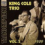 King Cole Trio King Cole Trio: Transcriptions, Vol. 2 (1939)