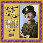 Gracie Fields Fields, Gracie: Looking On The Bright Side (1931-1942)