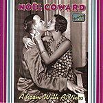 Noël Coward Coward, Noel: A Room With A View (1928-1932)