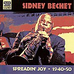 Sidney Bechet Bechet, Sidney: Spreadin' Joy (1940-1950)