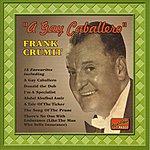 Frank Crumit Crumit, Frank: A Gay Caballero (1925-1935)