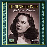 Lucienne Boyer Boyer, Lucienne: Parlez-Moi D'amour (1926-1933)