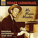 Buddy Cole Carmichael, Hoagy: Mr Music Master (1928-1947)