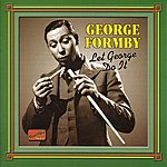 George Formby Formby, George: Let George Do It (1932-1942)