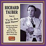 Richard Tauber Tauber, Richard: I'm In Love With Vienna (1926-1941)