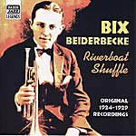 Bix Beiderbecke Beiderbecke, Bix: Riverboat Shuffle (1924-1929)