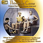 Muir Mathieson Original Film Music Themes: Things To Come (1936-1947)