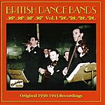 Alfredo British Dance Bands, Vol. 1 (1930-1943)