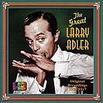 Larry Adler Adler, Larry: The Great Larry Adler (1934-1947)