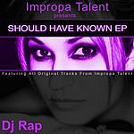 DJ Rap Should Have Known Ep