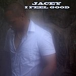 Jacey I Feel Good - Single