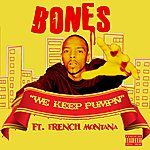 Bones We Keep Pumping (Feat. French Montana & Redbone) - Single