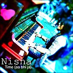 Nisha Time (Aa Bhi Ja)