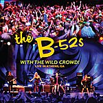 The B-52's With The Wild Crowd! - Live In Athens, Ga