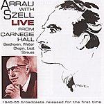 Claudio Arrau Arrau With Szell Live From Carnegie Hall (1945-1955)