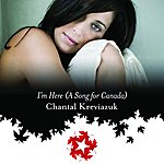 Chantal Kreviazuk I'm Here (A Song For Canada)