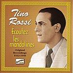 Tino Rossi Rossi, Tino: Ecoutez Les Mandolines (1933-1950)