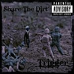 Trigger Share The Dirt