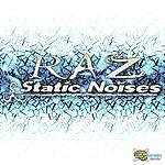 Raz Static Noises