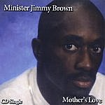 Minister Jimmy Brown Mother's Love